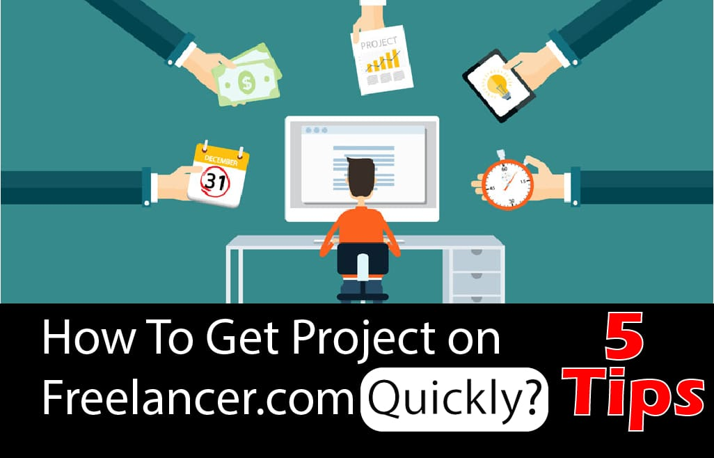 How To Get Project on Freelancer.com Quickly-5 Tips