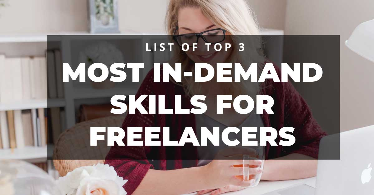 Top 3 Most In-Demand Skills For Freelancers in 2021!