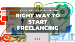 Right way to start freelancing in 2021?