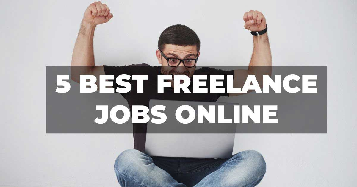 Read more about the article 5 Best Freelance Jobs Online In 2021